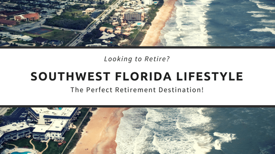 TOP REASONS TO RETIRE IN SOUTH WEST FLORIDA